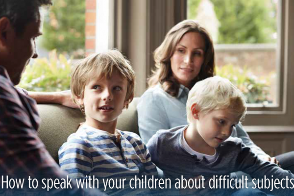 Talking to Children about difficult subjects